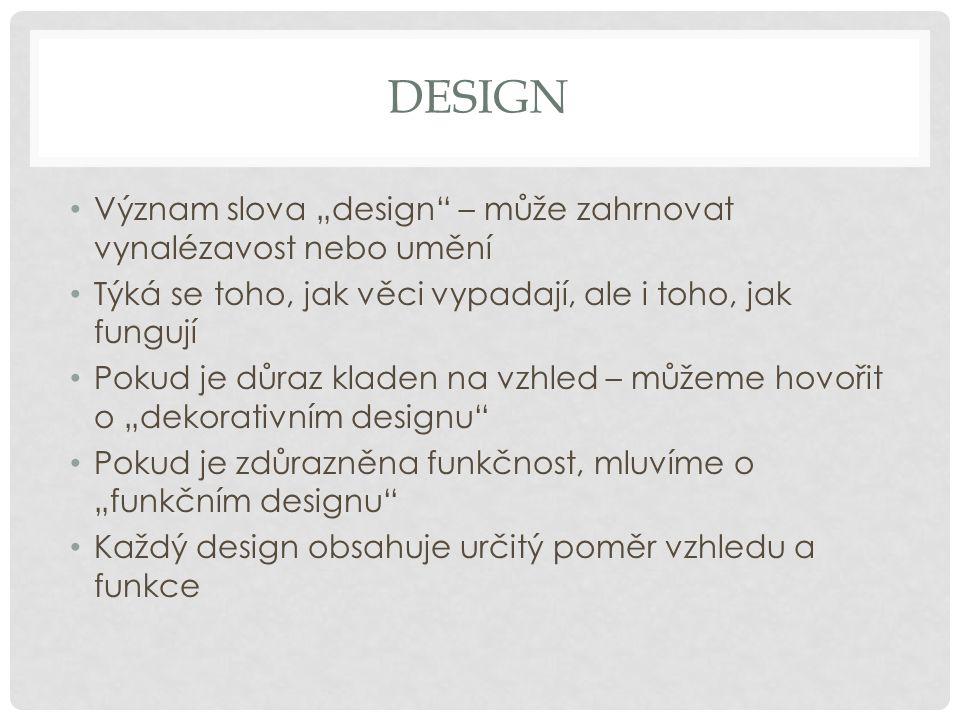"""DESIGN Význam slova """"design – může zahrnovat vynalézavost nebo umění"""