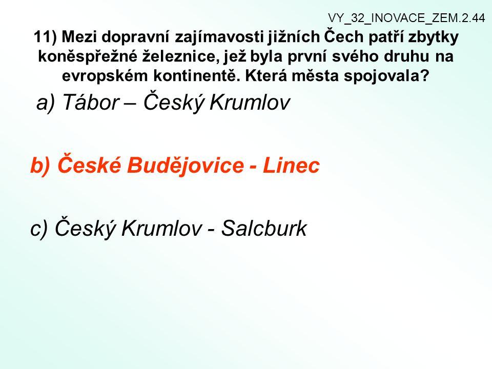a) Tábor – Český Krumlov b) České Budějovice - Linec