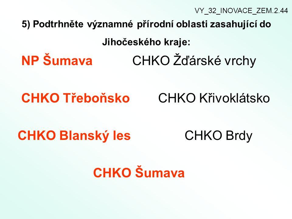 NP Šumava CHKO Žďárské vrchy CHKO Třeboňsko CHKO Křivoklátsko
