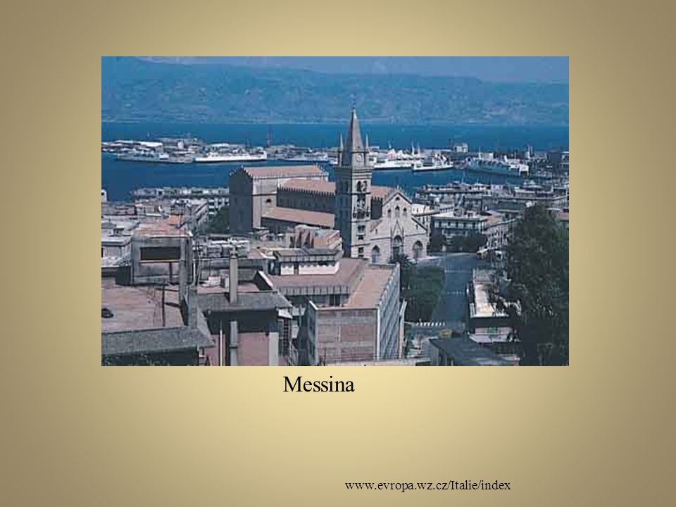 Messina www.evropa.wz.cz/Italie/index