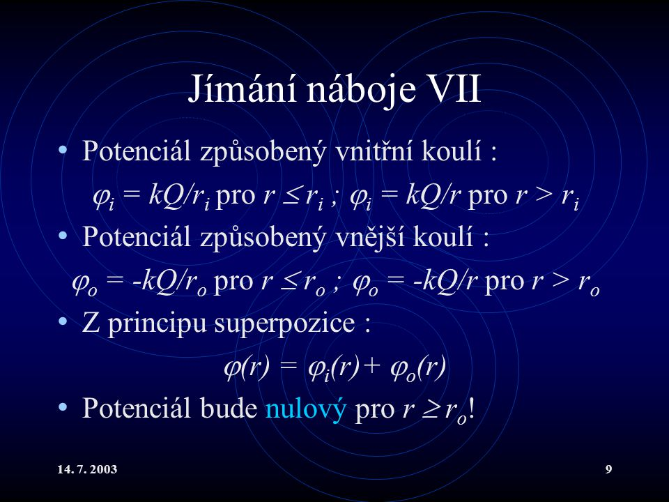 Jímání náboje VII Potenciál způsobený vnitřní koulí :