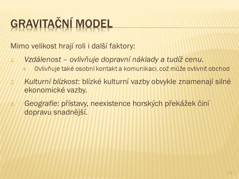 Gravitační model Mimo velikost hrají roli i další faktory: