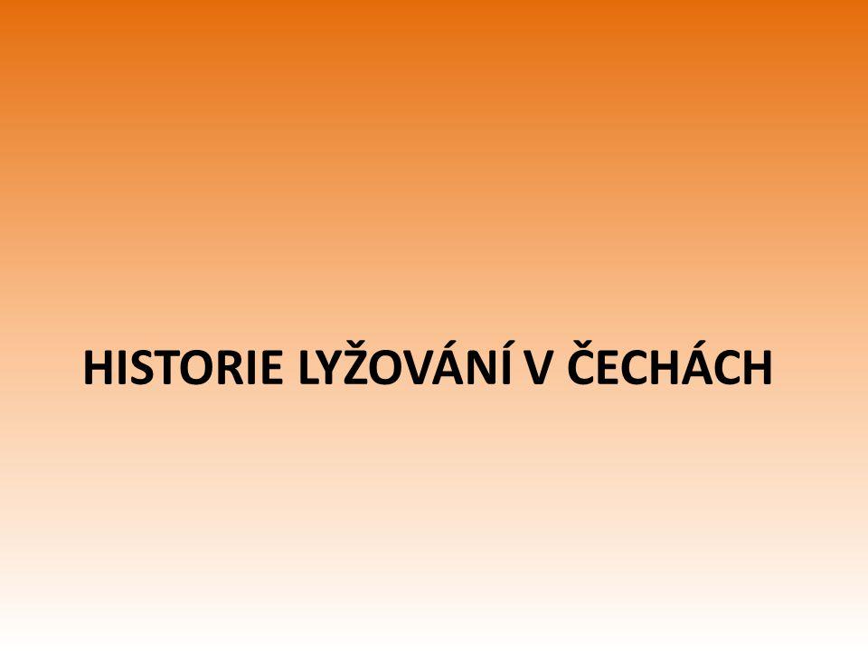 HISTORIE LYŽOVÁNÍ V ČECHÁCH