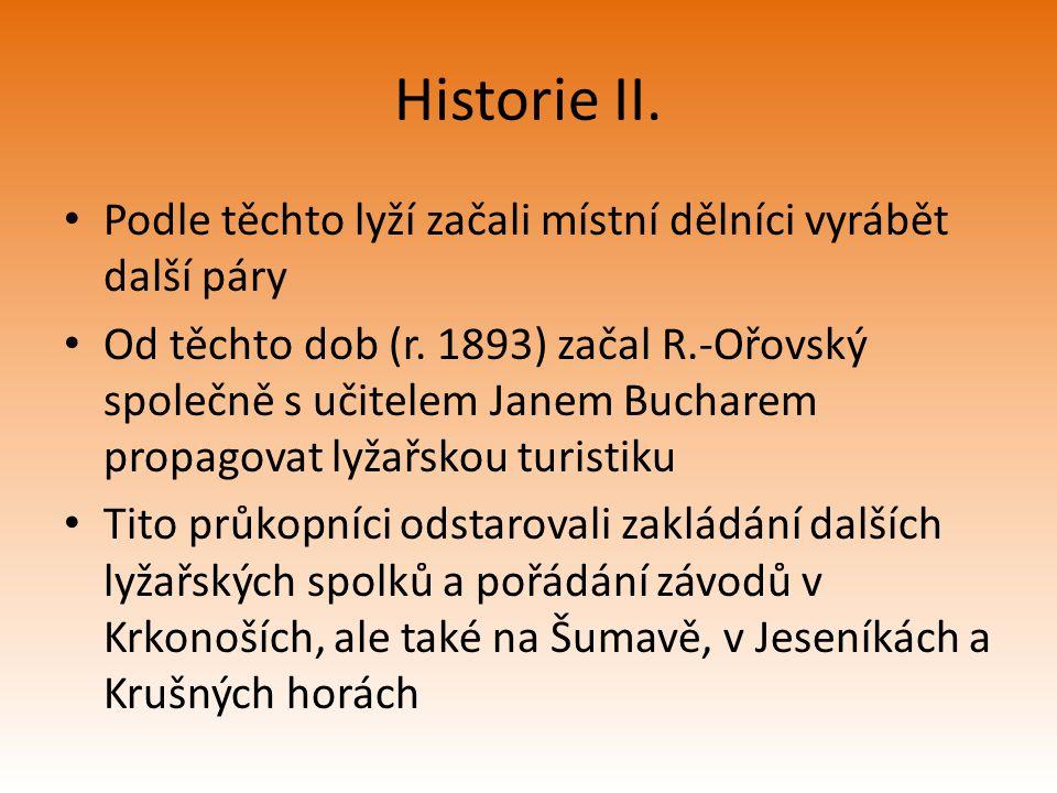 Historie II. Podle těchto lyží začali místní dělníci vyrábět další páry.