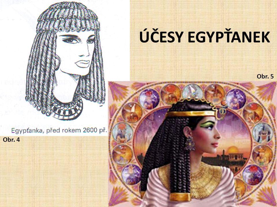 ÚČESY EGYPŤANEK Obr. 5 Obr. 4