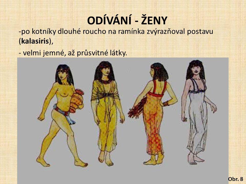 ODÍVÁNÍ - ŽENY po kotníky dlouhé roucho na ramínka zvýrazňoval postavu (kalasiris), velmi jemné, až průsvitné látky.
