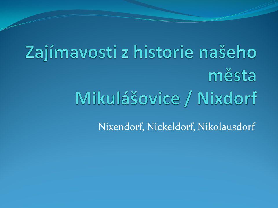 Zajímavosti z historie našeho města Mikulášovice / Nixdorf