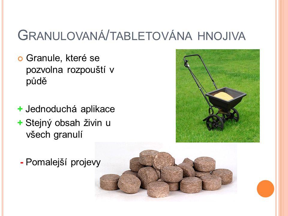 Granulovaná/tabletována hnojiva