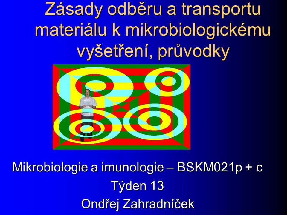 Mikrobiologie a imunologie – BSKM021p + c Týden 13 Ondřej Zahradníček