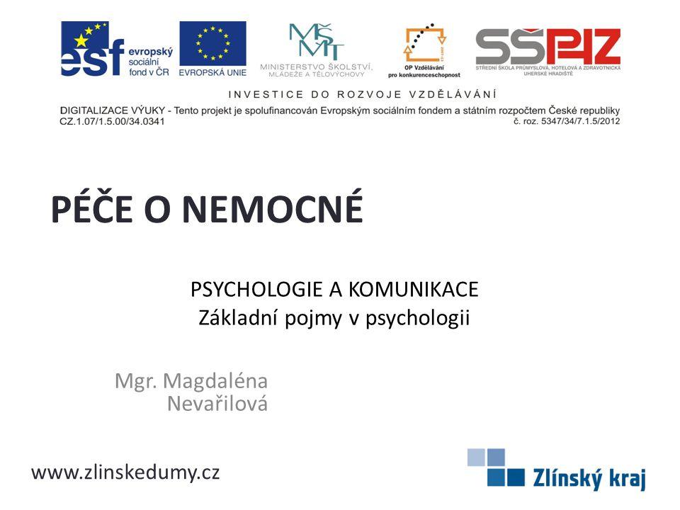 Psychologie a komunikace Základní pojmy v psychologii