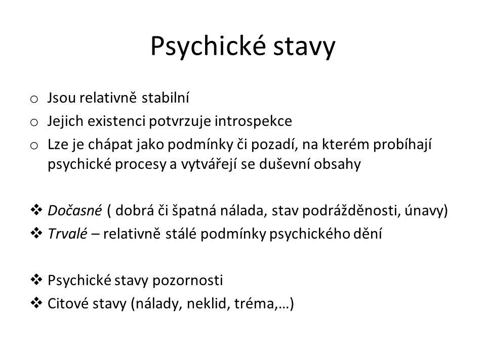 Psychické stavy Jsou relativně stabilní