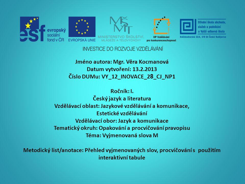 Jméno autora: Mgr. Věra Kocmanová Datum vytvoření: 13.2.2013