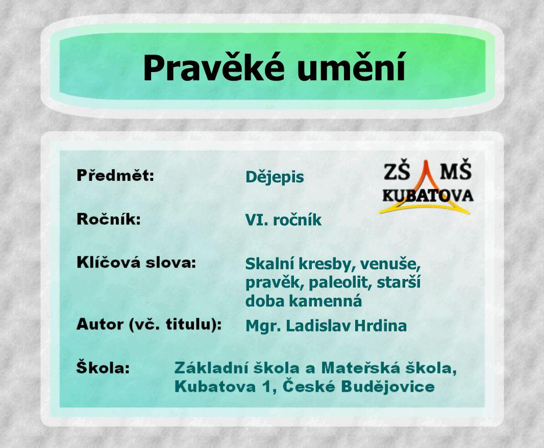 Pravěké umění Dějepis VI. ročník