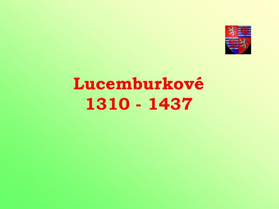 Lucemburkové 1310 - 1437
