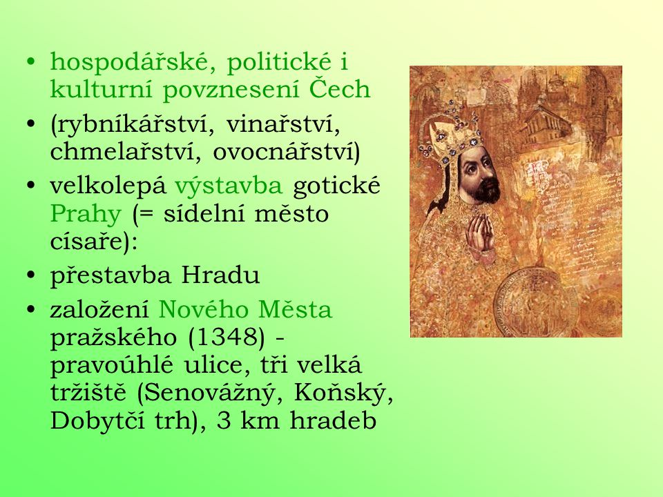 hospodářské, politické i kulturní povznesení Čech