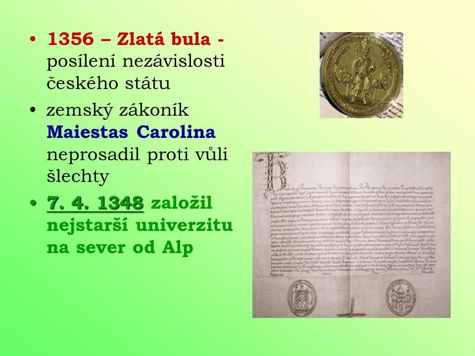 1356 – Zlatá bula - posílení nezávislosti českého státu