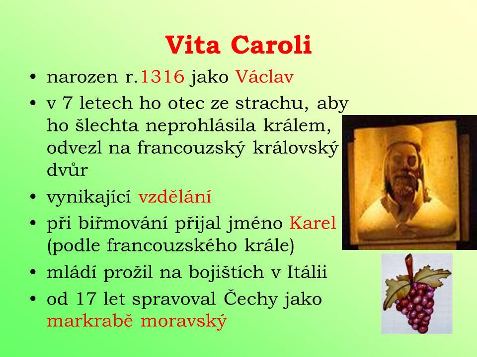 Vita Caroli narozen r.1316 jako Václav