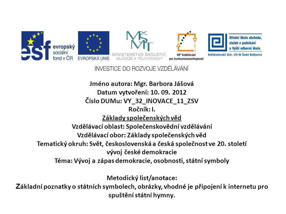 Jméno autora: Mgr. Barbora Jášová Datum vytvoření: 10. 09. 2012
