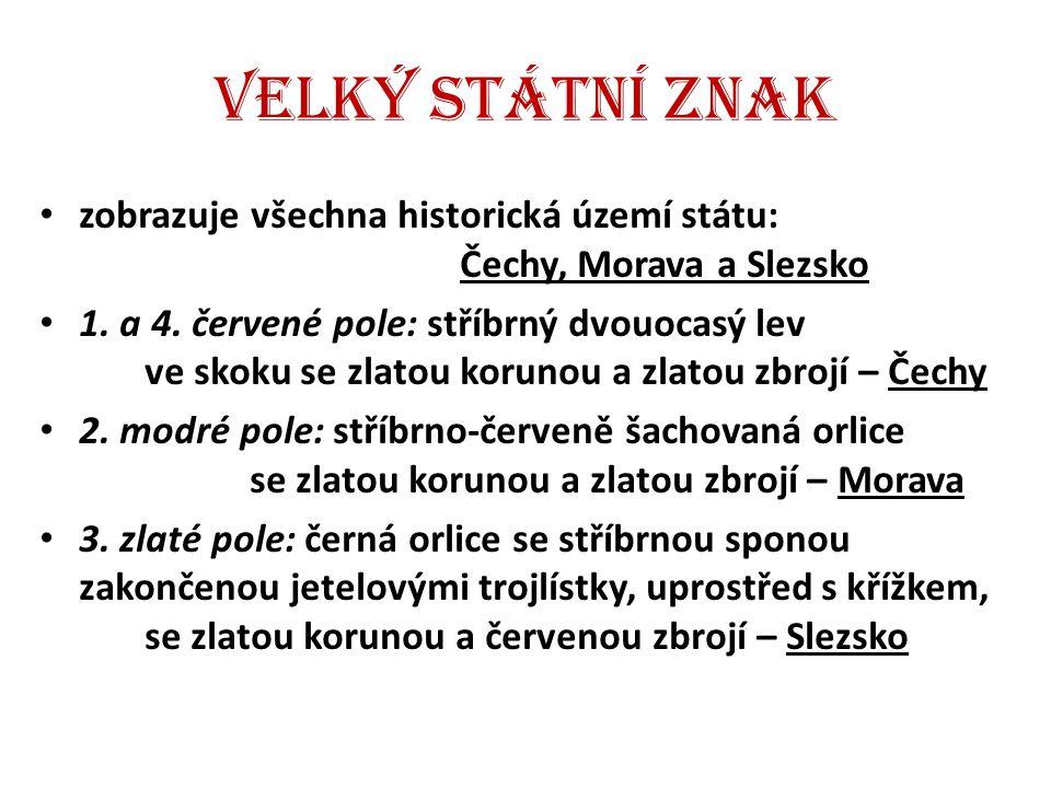 Velký státní znak zobrazuje všechna historická území státu: Čechy, Morava a Slezsko.