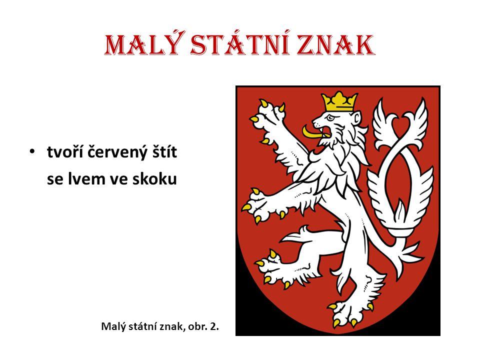 Malý státní znak tvoří červený štít se lvem ve skoku