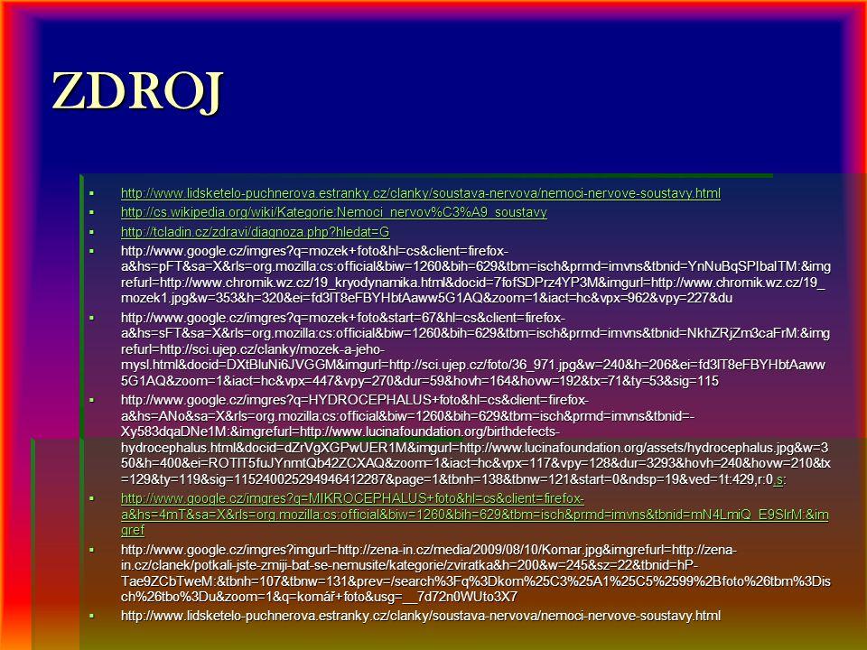 ZDROJ http://www.lidsketelo-puchnerova.estranky.cz/clanky/soustava-nervova/nemoci-nervove-soustavy.html.