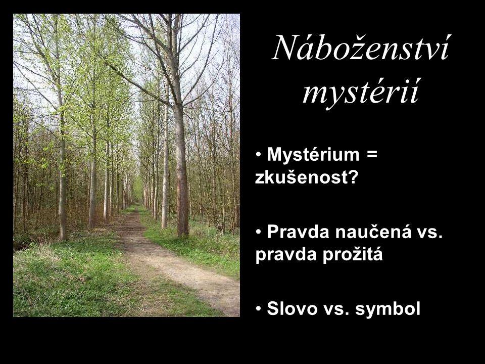 Náboženství mystérií Mystérium = zkušenost