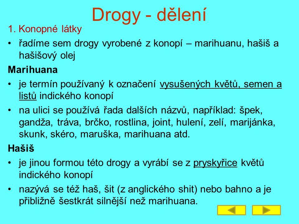 Drogy - dělení 1. Konopné látky