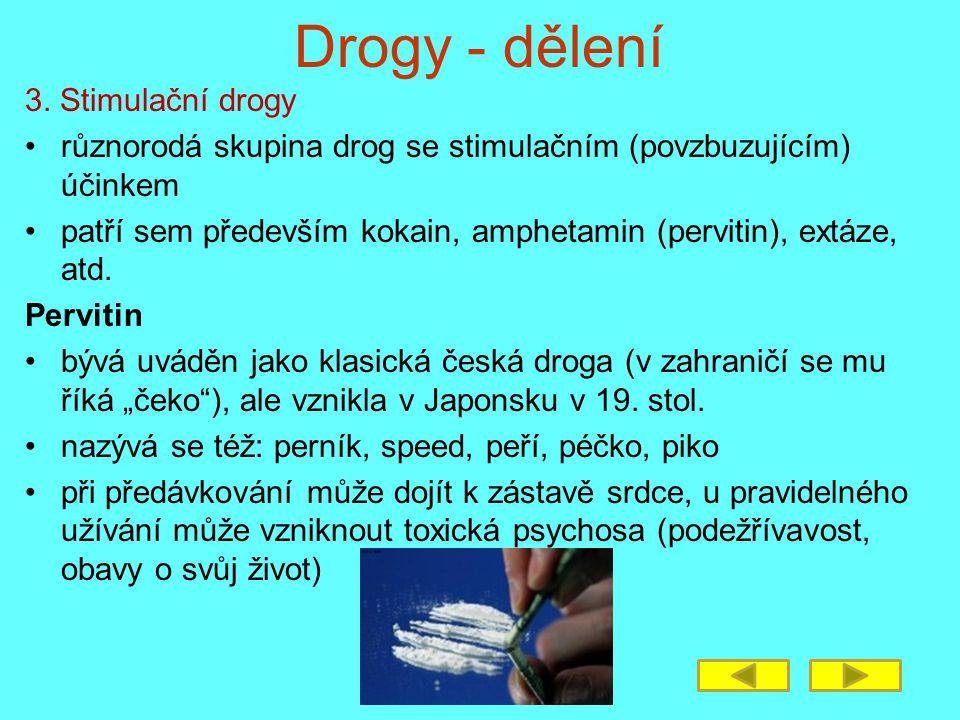 Drogy - dělení 3. Stimulační drogy
