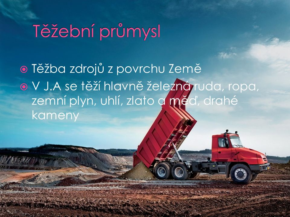 Těžební průmysl Těžba zdrojů z povrchu Země