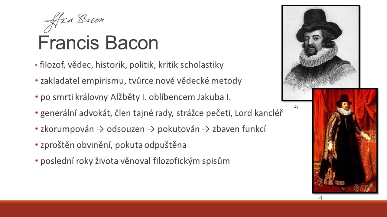 Francis Bacon zakladatel empirismu, tvůrce nové vědecké metody