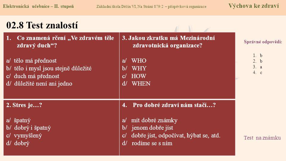 """02.8 Test znalostí Co znamená rčení """"Ve zdravém těle zdravý duch"""