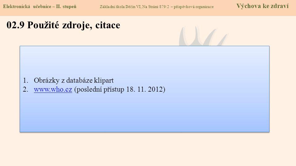 02.9 Použité zdroje, citace Obrázky z databáze klipart