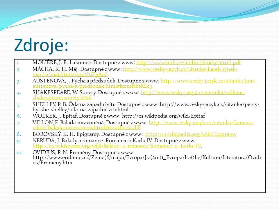 Zdroje: MOLIÉRE, J. B. Lakomec. Dostupné z www: http://www.mvk.cz/archiv/eknihy/10416.pdf.