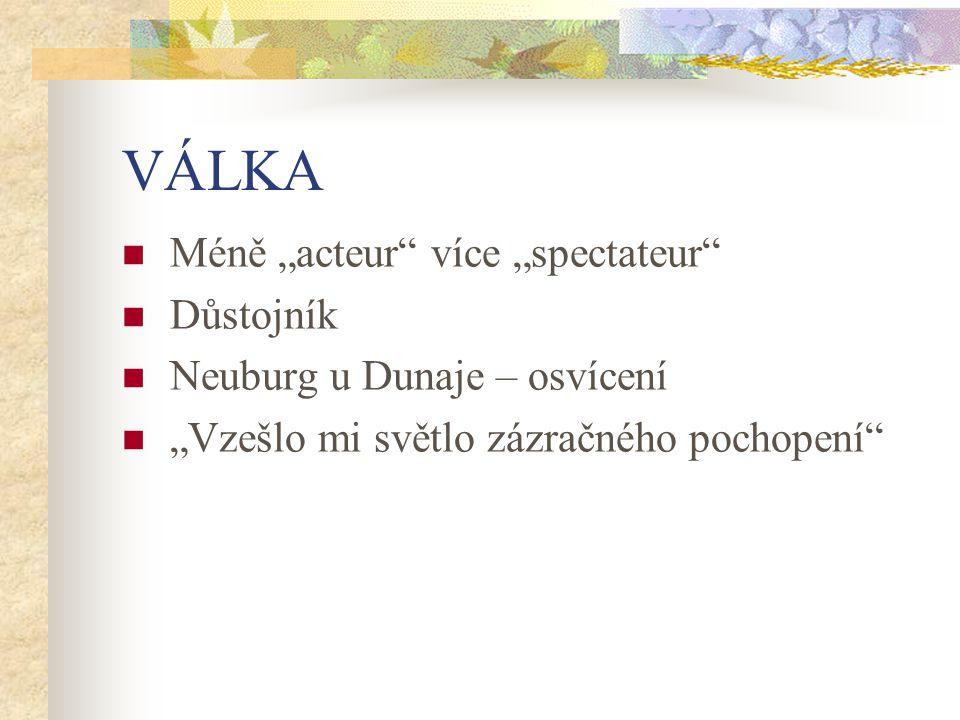 "VÁLKA Méně ""acteur více ""spectateur Důstojník"
