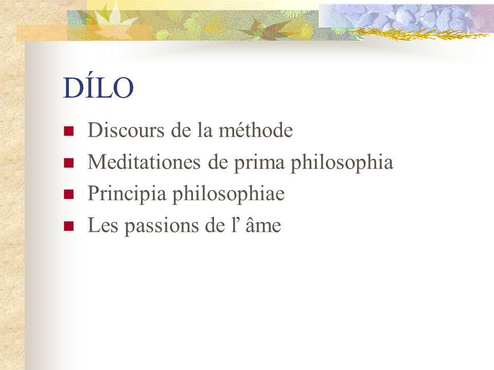 DÍLO Discours de la méthode Meditationes de prima philosophia
