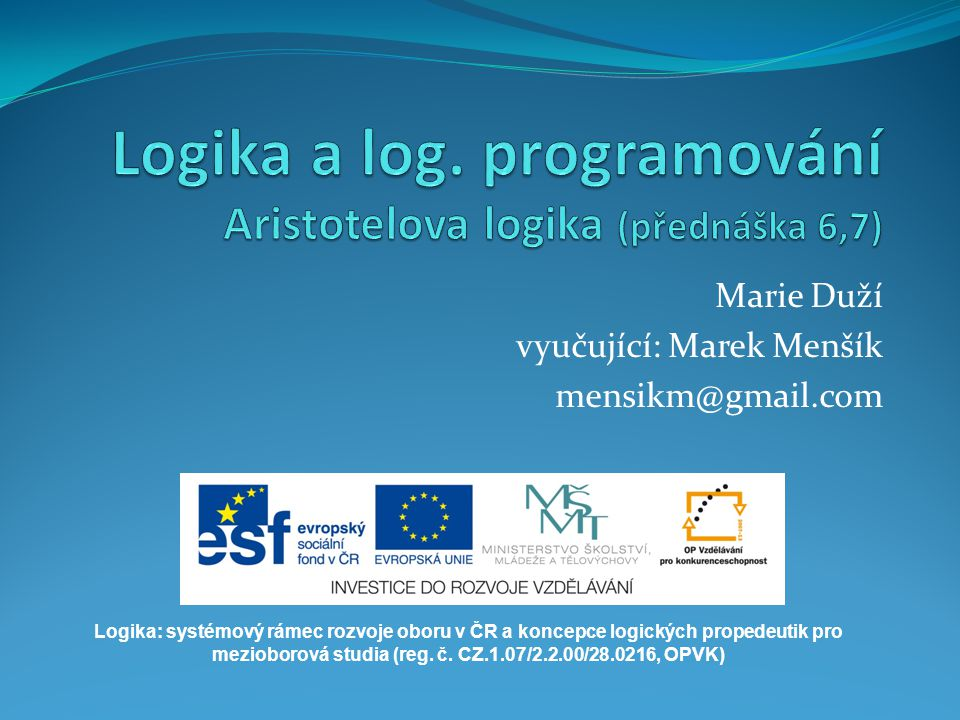 Logika a log. programování Aristotelova logika (přednáška 6,7)