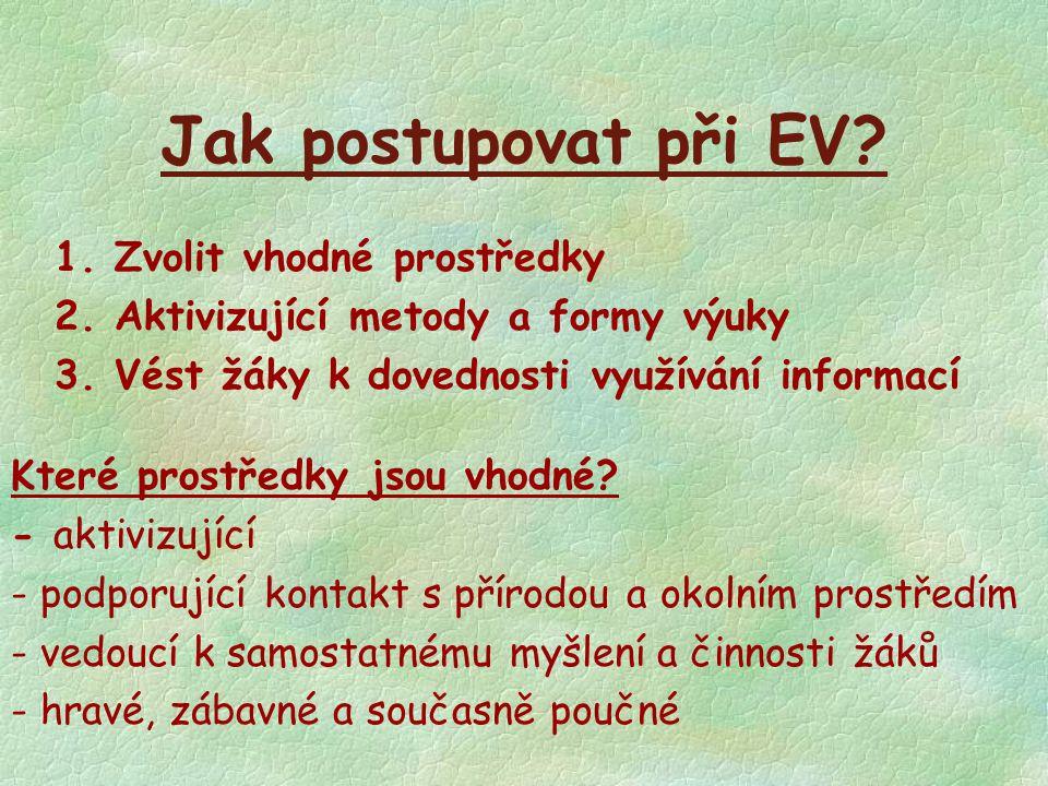 Jak postupovat při EV 1. Zvolit vhodné prostředky
