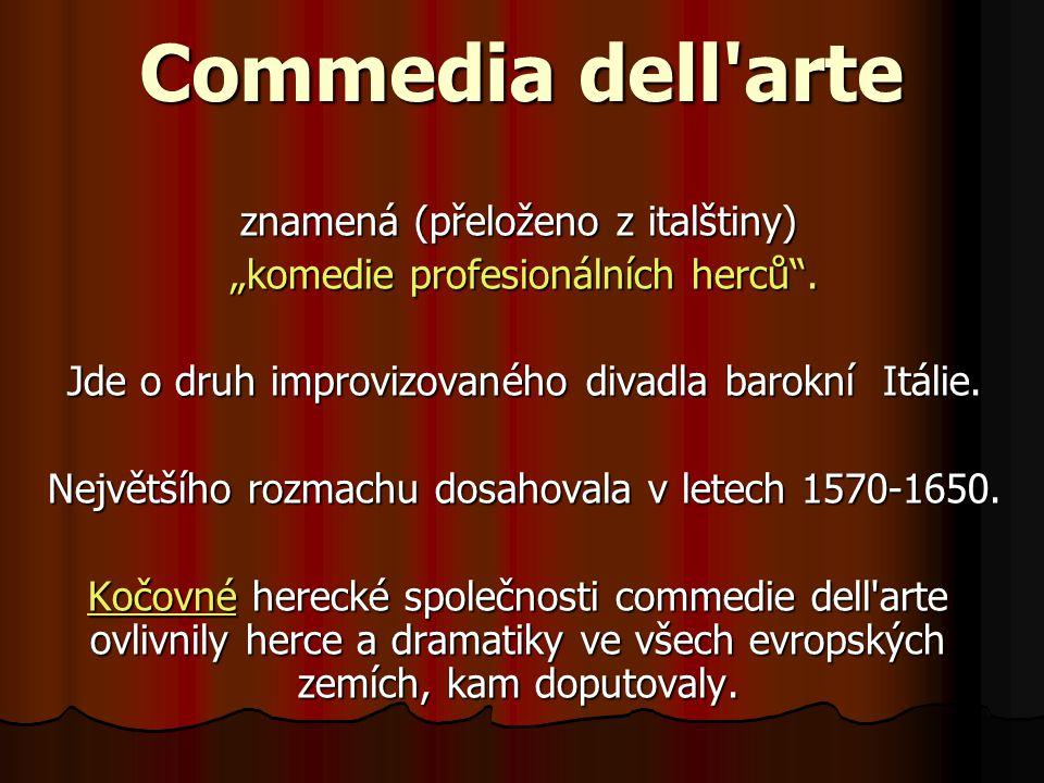Commedia dell arte znamená (přeloženo z italštiny)