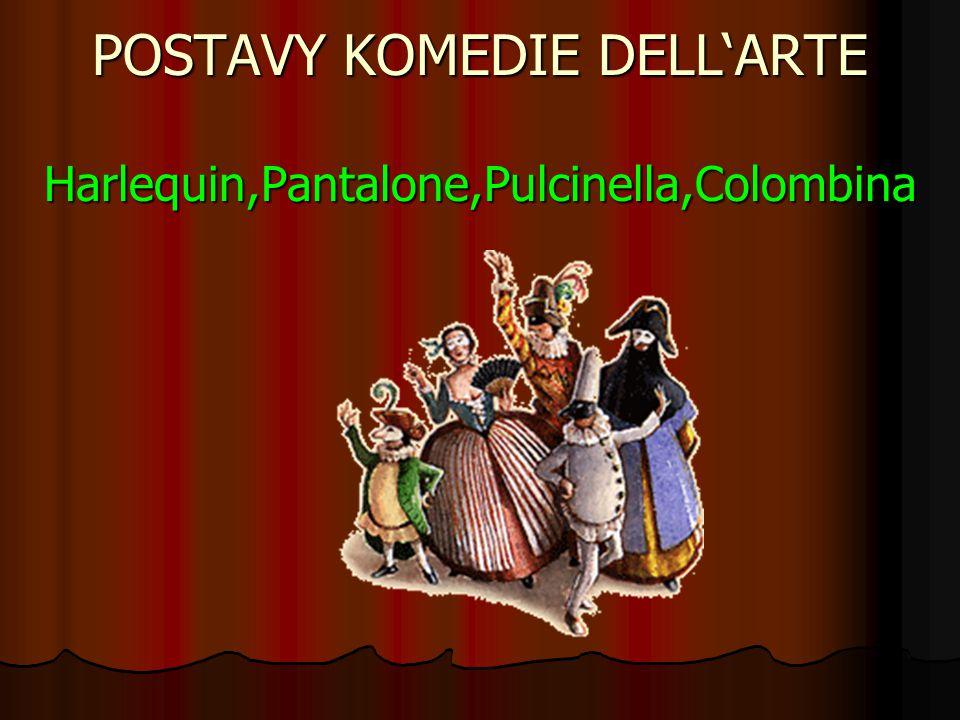 POSTAVY KOMEDIE DELL'ARTE Harlequin,Pantalone,Pulcinella,Colombina