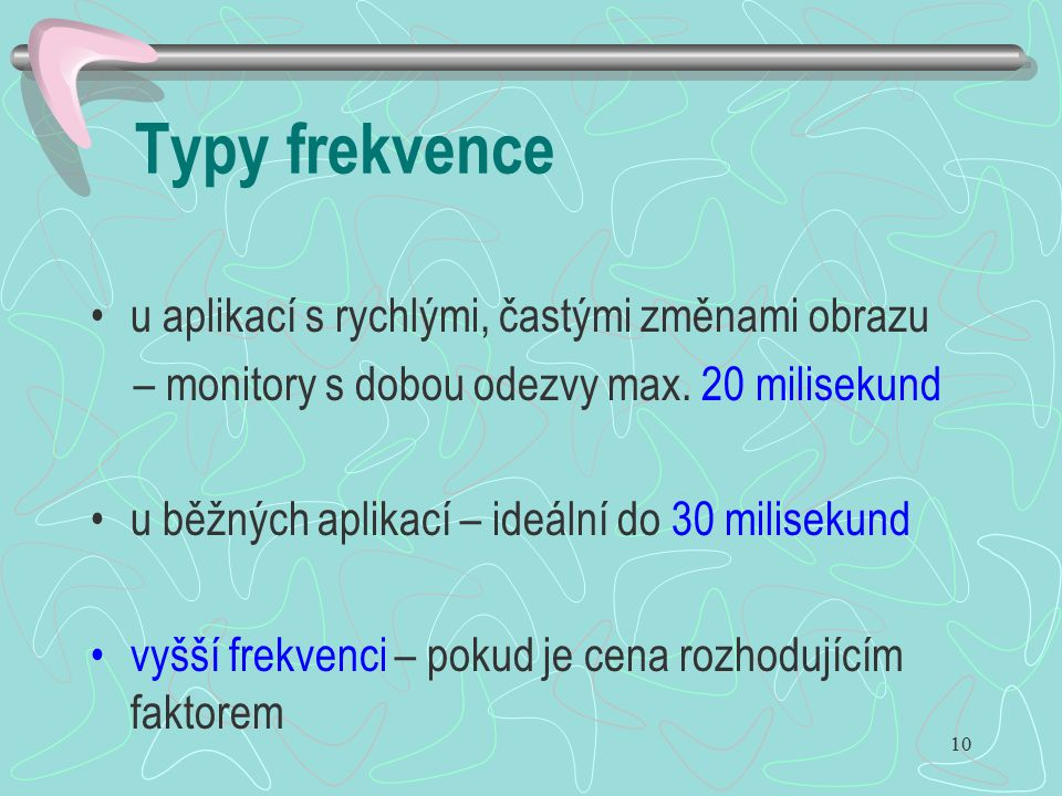 Typy frekvence u aplikací s rychlými, častými změnami obrazu