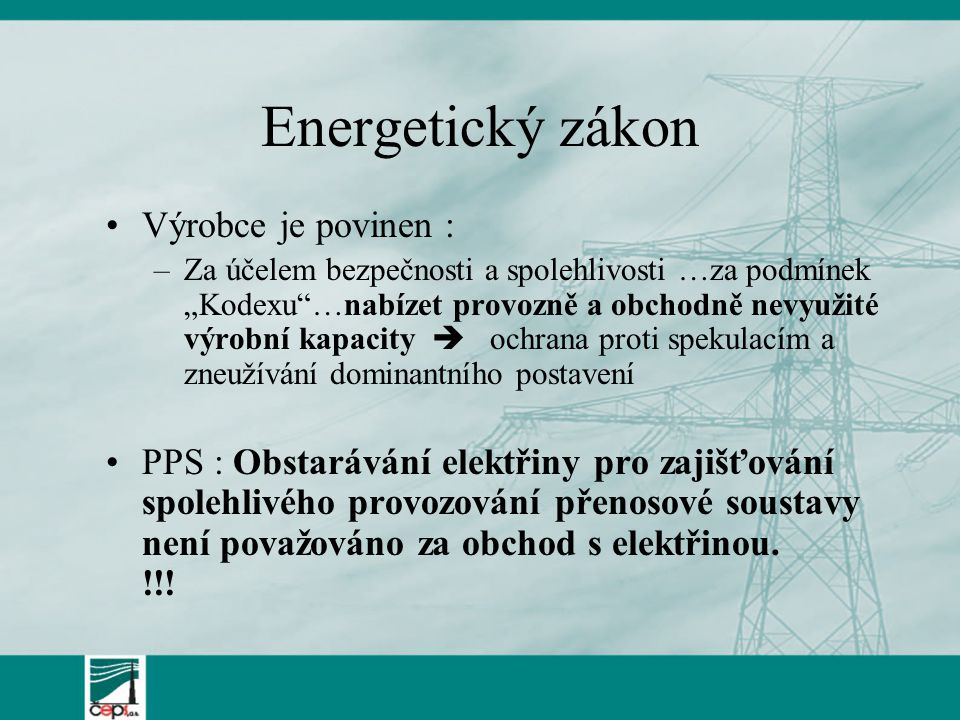 Energetický zákon Výrobce je povinen :