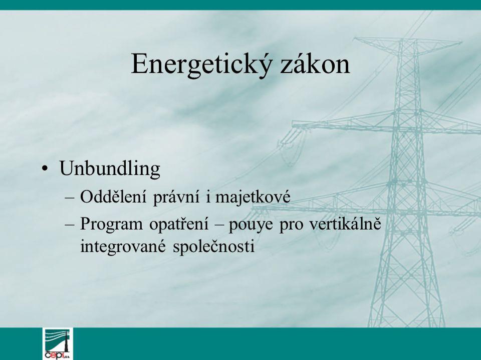Energetický zákon Unbundling Oddělení právní i majetkové