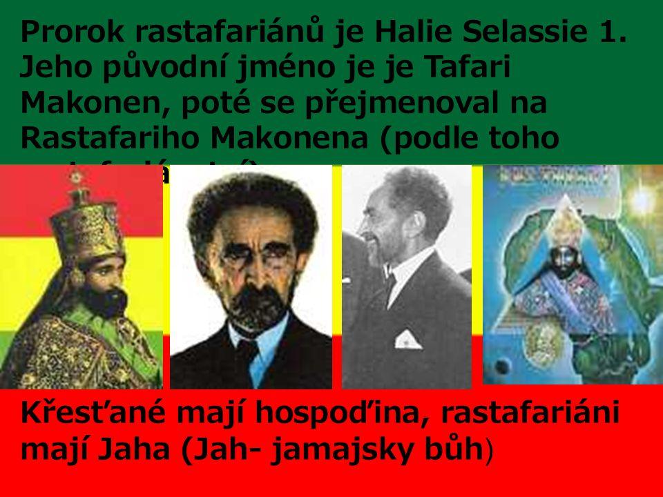Prorok rastafariánů je Halie Selassie 1