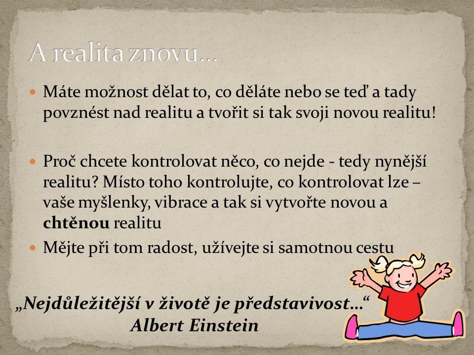 """""""Nejdůležitější v životě je představivost…"""