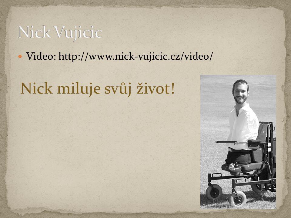 Nick Vujicic Nick miluje svůj život!