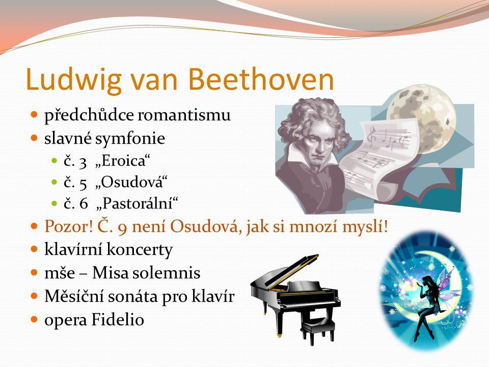 Ludwig van Beethoven předchůdce romantismu slavné symfonie