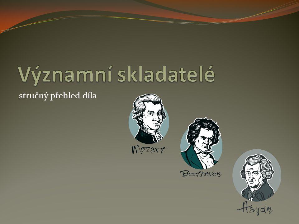 Významní skladatelé stručný přehled díla