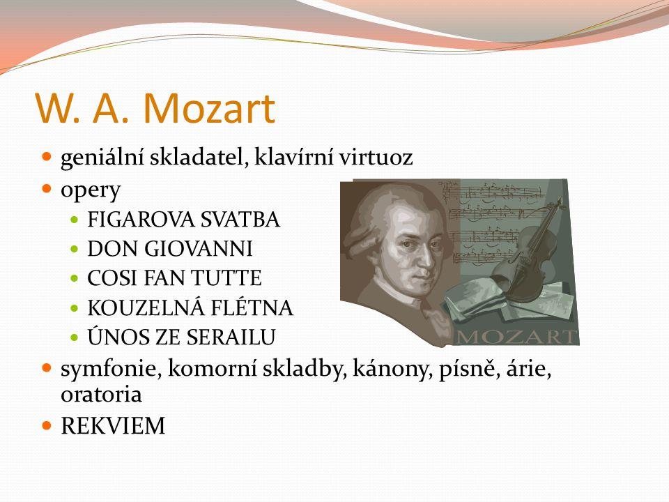 W. A. Mozart geniální skladatel, klavírní virtuoz opery