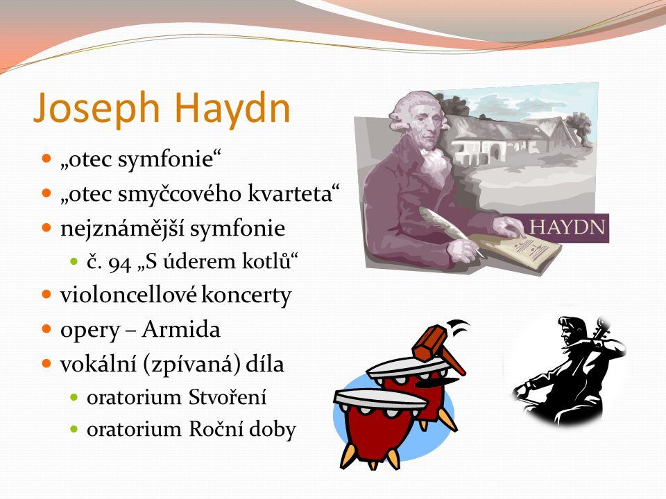 "Joseph Haydn ""otec symfonie ""otec smyčcového kvarteta"