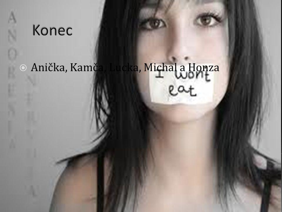 Konec Anička, Kamča, Lucka, Michal a Honza